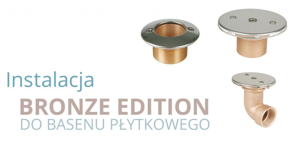 bronze edition do basenu płytkowego